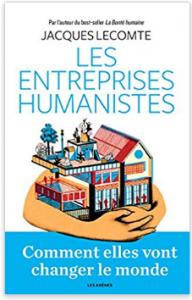 Les Entreprises Humanistes - Jacques Lecomte