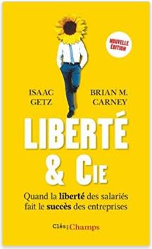 Liberté & Cie d'Isaac Getz et Brian M. Carney