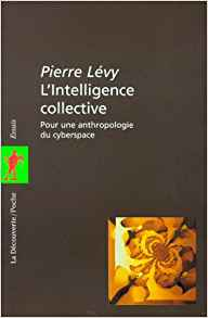 Pierre Lévy : L'Intelligence Collective