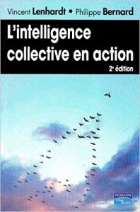 Vincent Lenhardt et Philippe Bernard : L'intelligence collective en action